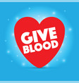 a give blood heart vector image vector image