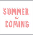 cute pink cartoon lettering summer is coming vector image vector image
