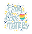 every love matters hand drawn lettering card vector image vector image