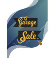 garage sale sign advertising deals logotypes vector image