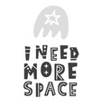 i need more space scandinavian style lettering vector image vector image