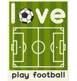 Love Play Football Retro poster in flat design vector image