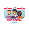 best school teachers praise vector image vector image
