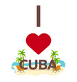 i love cuba travel palm summer lounge chair vector image vector image