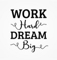 work hard dream big shirt and apparel design vector image vector image