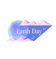 earth day greeting card ecology protection concept vector image