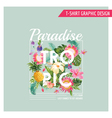 Tropical Flowers Graphic Design - for t-shirt vector image vector image