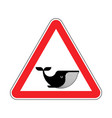attention whale red prohibitory road sign danger vector image vector image