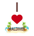 i love maldives travel palm summer lounge vector image vector image