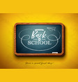 back to school design with chalkboard and vector image vector image