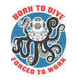 born to dive forced to work diver helmet vector image