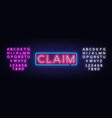 claim neon sign design template claim neon vector image