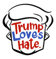 english phrase for trump loves hate vector image
