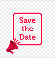 save the date message quote megaphone icon vector image vector image