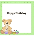 Teddy bear with cup cake Happy birthday card vector image vector image