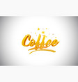 coffee golden yellow word text with handwritten vector image