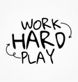 work hard play hard shirt and apparel design vector image vector image