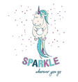 sparkle wherever you go quote unicorn vector image vector image