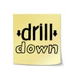 drill down lettering on sticky note template vector image vector image