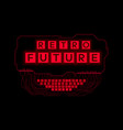 retrofuturistic sci-fi glowing red font vector image vector image