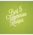 vegetarian food vintage lettering background vector image vector image