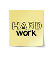 hard work lettering sticky note vector image vector image