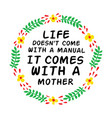 life not come with a manual good for print design vector image vector image