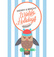merry and bright winter holidays poster owl vector image vector image