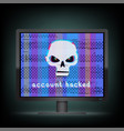 account hacked message on monitor vector image vector image