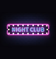 night club neon retro signboard realistic vector image vector image