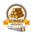 lumber label with wood stack and saw emblem for vector image