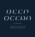 deep ocean italic font alphabet vector image