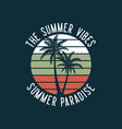 summer vibes paradise with palm tree vector image vector image