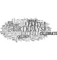 why do we celebrate fun birthdays text word cloud vector image vector image