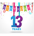 13 years birthday celebration greeting card design vector image vector image