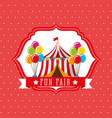 carnival tent balloons fun fair retro label vector image vector image