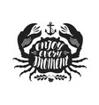 crab typographic design enjoy every moment vector image