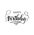 happy birthday greeting card with lettering design vector image vector image