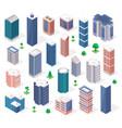 isometric buildings urban skyscraper tower vector image