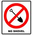 no shovel sign forbidden sign vector image