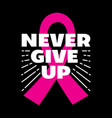 never give up 100 best for clothing design poster vector image vector image