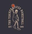 logo design this teacher loves basketball est vector image vector image