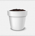 realistic white flower pot with soil vector image vector image
