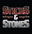 sticks and stones typography vector image vector image