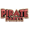 font design for word pirate party on white vector image vector image