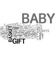 baby gift baskets text word cloud concept vector image vector image