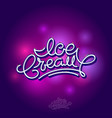 ice cream lettering engraved volumetric typography vector image vector image