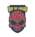 day of the dead flower skull mexico traditional vector image
