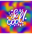 concept of so cool phrase word vector image vector image
