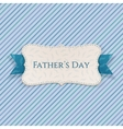 Fathers Day realistic Label with Ribbon and Text vector image vector image